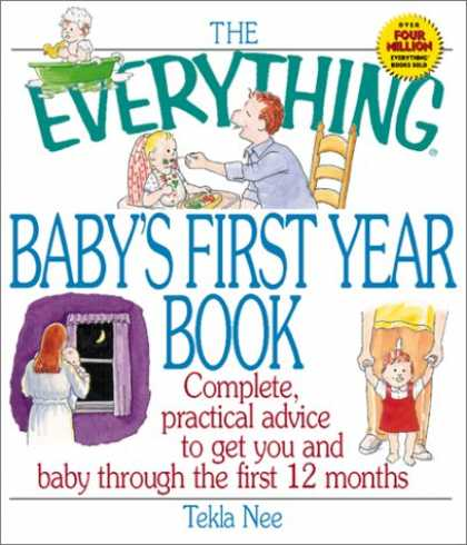 Books About Parenting - The Everything Baby's First Year Book: Complete Practical Advice to Get You and