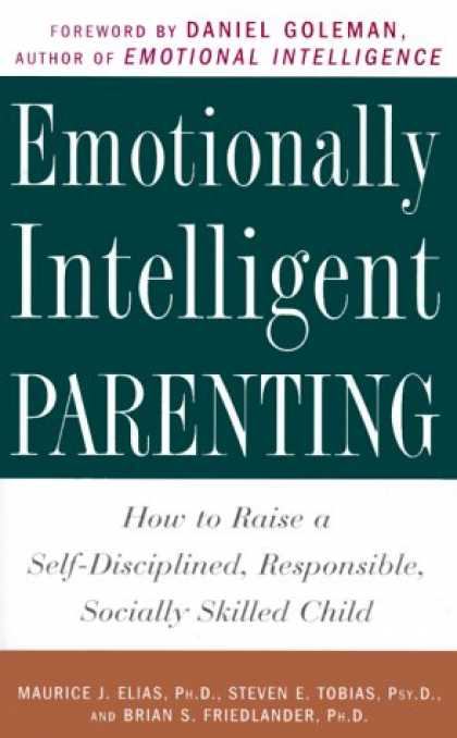 Books About Parenting - Emotionally Intelligent Parenting: How to Raise a Self-Disciplined, Responsible,
