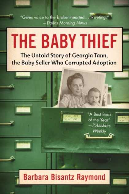 Books About Parenting - The Baby Thief: The Untold Story of Georgia Tann, the Baby Seller Who Corrupted
