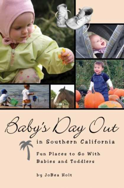 Books About Parenting - Baby's Day Out in Southern California: Fun Places to Go With Babies and Toddlers
