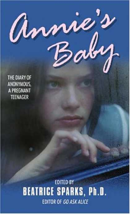 Books About Parenting - Annie's Baby: The Diary of Anonymous, a Pregnant Teenager
