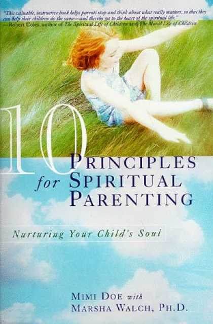 Books About Parenting - 10 Principles for Spiritual Parenting: Nurturing Your Child's Soul