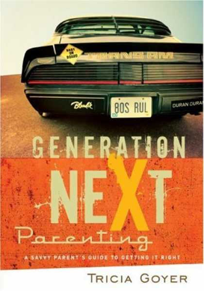 Books About Parenting - Generation NeXt Parenting: A Savvy Parent's Guide to Getting it Right