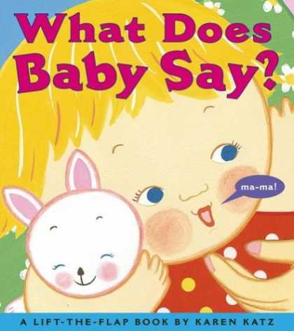 Books About Parenting - What Does Baby Say?: A Lift-the-Flap Book