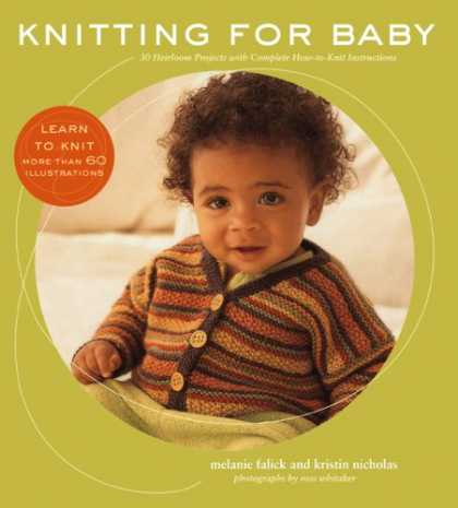 Books About Parenting - Knitting for Baby: 30 Heirloom Projects with Complete How-to-Knit Instructions