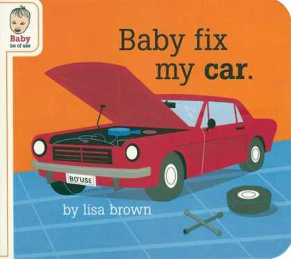 Books About Parenting - Baby Fix My Car (Baby Be of Use)