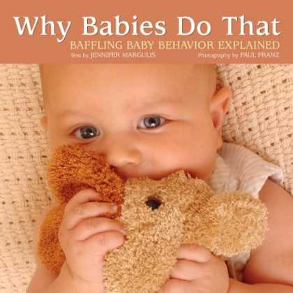 Books About Parenting - Why Babies Do That: Baffling Baby Behavior Explained