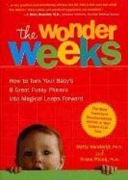 Books About Parenting - The Wonder Weeks: How to Turn Your Baby's 8 Great Fussy Phases into Magical Leap