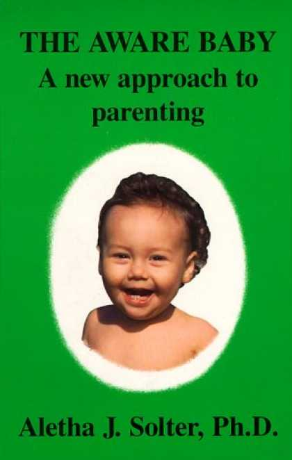Books About Parenting - The Aware Baby: A New Approach to Parenting