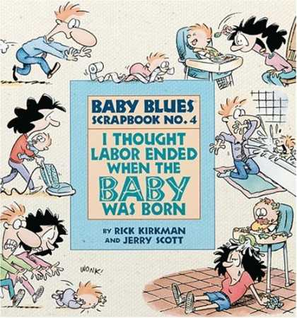 Books About Parenting - I Thought Labor Ended When The Baby Was Born (Baby Blues Scrapbook, No 4)