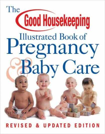 Books About Parenting - The Good Housekeeping Illustrated Book of Pregnancy & Baby Care: Revised & Updat