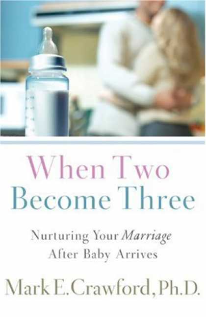 Books About Parenting - When Two Become Three: Nurturing Your Marriage After Baby Arrives