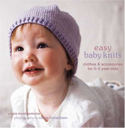 Books About Parenting - Easy Baby Knits: Clothes & Accessories for 0-3 Year-olds