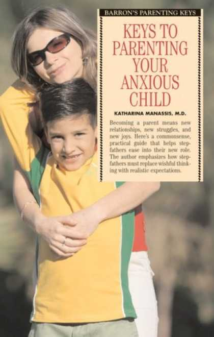 Books About Parenting - Keys to Parenting Your Anxious Child (Barron's Parenting Keys)