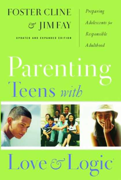 Books About Parenting - Parenting Teens With Love And Logic (Updated and Expanded Edition)