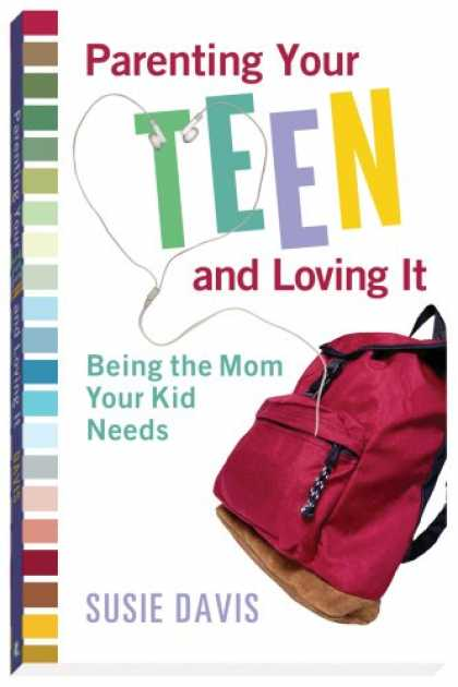 Books About Parenting - Parenting Your Teen and Loving It: Being the Mom Your Kid Needs