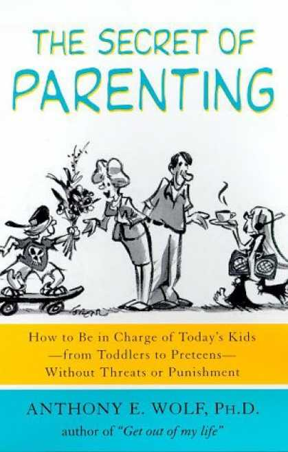 Books About Parenting - The Secret of Parenting: How to Be in Charge of Today's Kids--from Toddlers to P