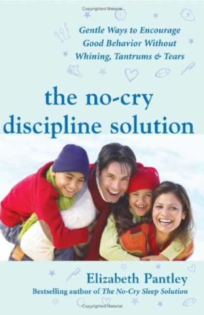 Books About Parenting - The No-Cry Discipline Solution: Gentle Ways to Encourage Good Behavior Without W