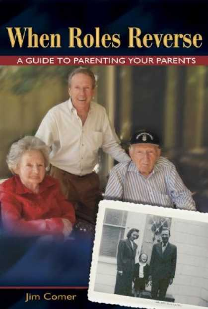 Books About Parenting - When Roles Reverse: A Guide to Parenting Your Parents