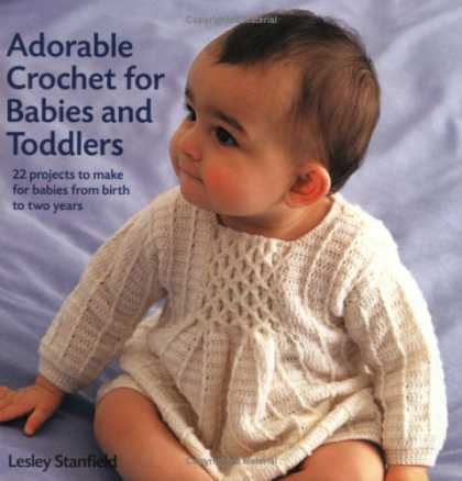 Books About Parenting - Adorable Crochet for Babies and Toddlers: 22 Projects to Make for Babies from Bi