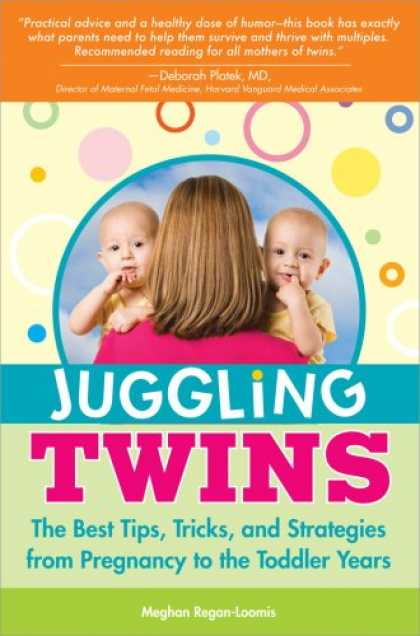 Books About Parenting - Juggling Twins: The Best Tips, Tricks, and Strategies from Pregnancy to the Todd