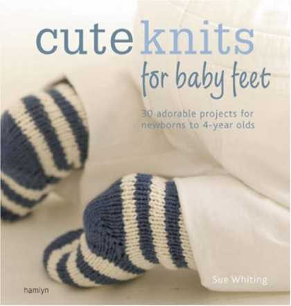Books About Parenting - Cute Knits for Baby Feet: 30 Adorable Projects for Newborns to 4-year-olds