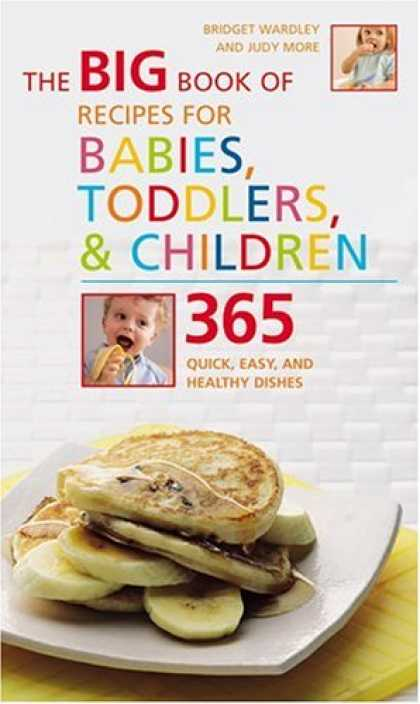 Books About Parenting - The Big Book of Recipes for Babies, Toddlers & Children: 365 Quick, Easy, and He
