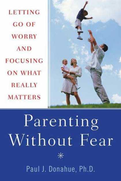 Books About Parenting - Parenting Without Fear: Letting Go of Worry and Focusing on What Really Matters