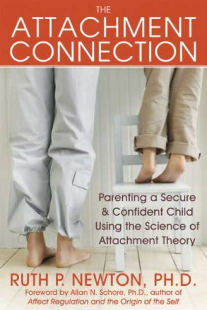 Books About Parenting - The Attachment Connection: Parenting a Secure & Confident Child Using the Scienc