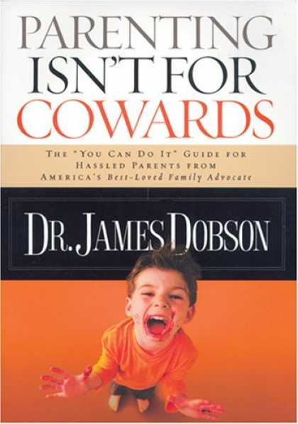 Books About Parenting - Parenting Isn't for Cowards: The 'You Can Do It' Guide for Hassled Parents from