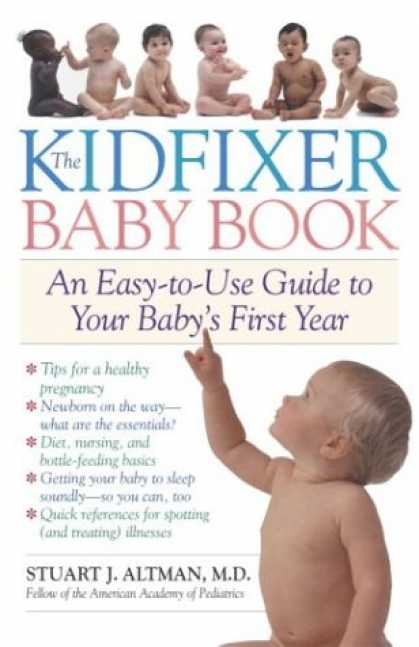 Books About Parenting - The Kidfixer Baby Book: An Easy-to-Use Guide to Your Baby's First Year