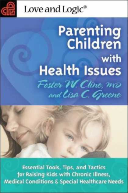 Books About Parenting - Parenting Children With Health Issues: Essential Tools, Tips, and Tactics for Ra
