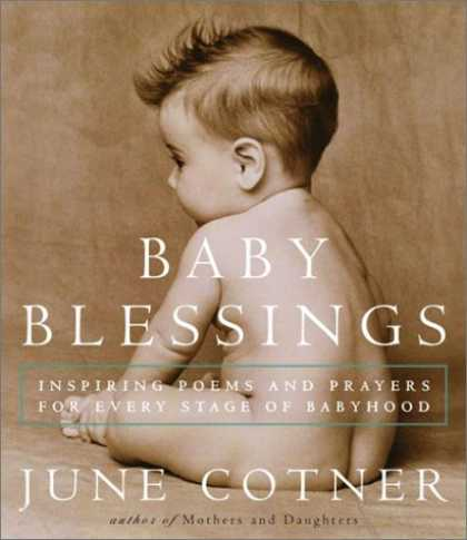 Books About Parenting - Baby Blessings: Inspiring Poems and Prayers for Every Stage of Babyhood