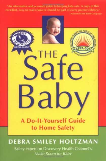 Books About Parenting - The Safe Baby: A Do-It-Yourself Guide for Home Safety