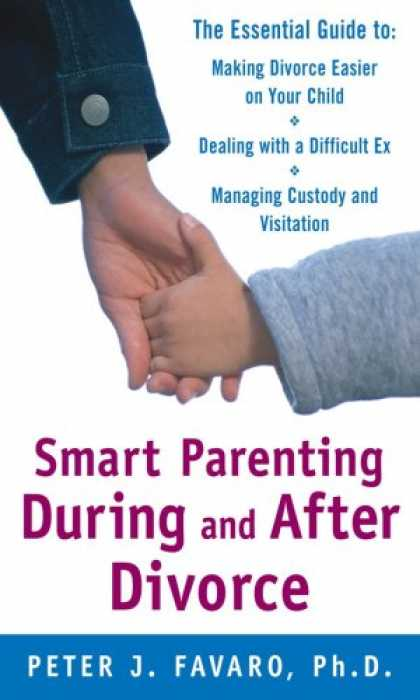 Books About Parenting - Smart Parenting During and After Divorce: The Essential Guide to Making Divorce