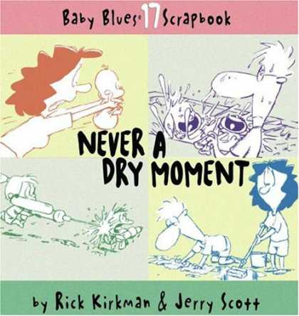Books About Parenting - Never A Dry Moment (Baby Blues Scrapbook, Book 17)
