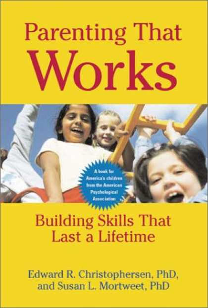 Books About Parenting - Parenting that Works: Building Skills that Last a Lifetime
