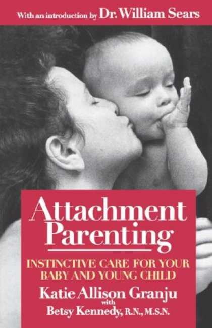 Books About Parenting - Attachment Parenting: Instinctive Care for Your Baby and Young Child