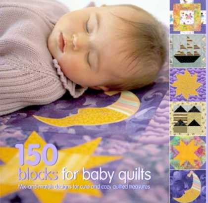 Books About Parenting - 150 Blocks for Baby Quilts: Mix-and-Match Designs for Cute and Cozy Quilted Trea