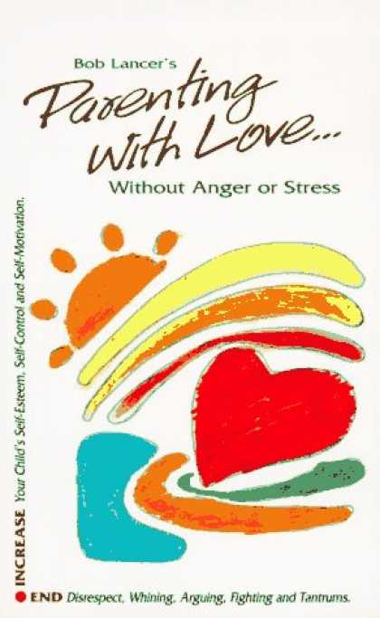 Books About Parenting - Parenting With Love: Without Anger or Stress