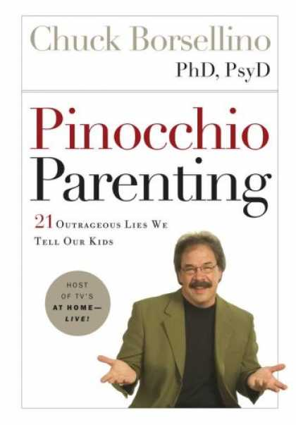 Books About Parenting - Pinocchio Parenting: 21 Outrageous Lies We Tell Our Kids