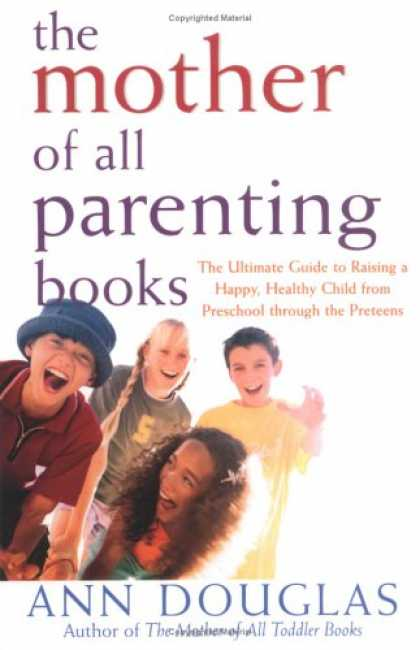 Books About Parenting - The Mother of All Parenting Books: The Ultimate Guide to Raising a Happy, Health