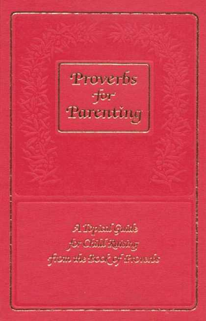 Books About Parenting - Proverbs for Parenting : A Topical Guide for Child Raising from the Book of Prov