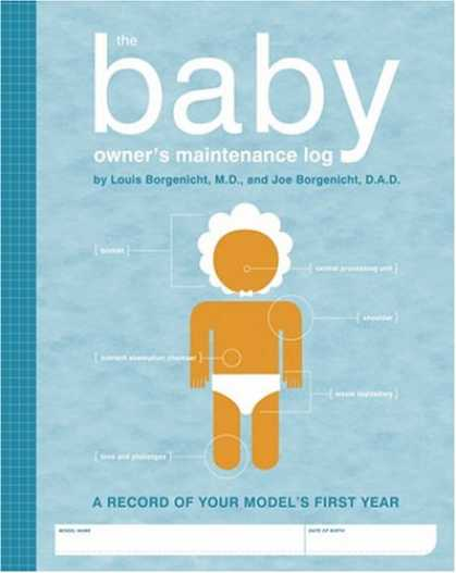 Books About Parenting - The Baby Owner's Maintenance Log: A Record Of Your Model's First Year