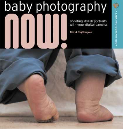 Books About Parenting - Baby Photography NOW!: Shooting Stylish Portraits with Your Digital Camera (A La