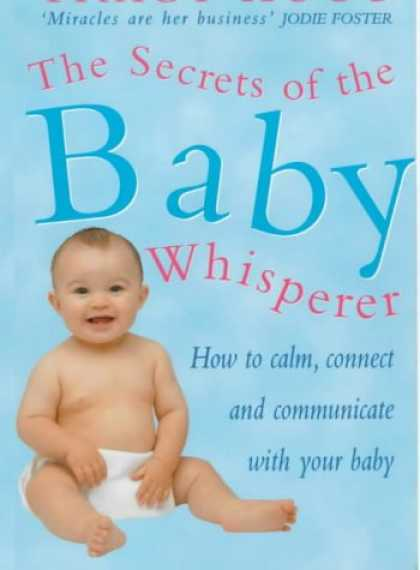 Books About Parenting - Secrets of the Baby Whisperer: How to Calm, Connect and Communicate with Your Ba