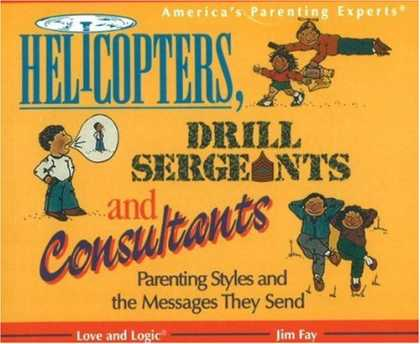 Books About Parenting - Helicopters, Drill Sergeants & Consultants: Parenting Styles and the Messages Th