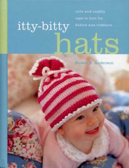 Books About Parenting - Itty-Bitty Hats: cute and cuddly caps to knit for babies and toddlers