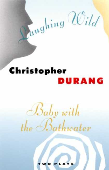 Books About Parenting - Laughing Wild and Baby with the Bathwater: Two Plays