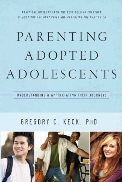 Books About Parenting - Parenting Adopted Adolescents: Understanding and Appreciating Their Journeys